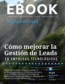 Ebook Cómo mejorar la Gestión de Leads en Empresas Tecnológicas